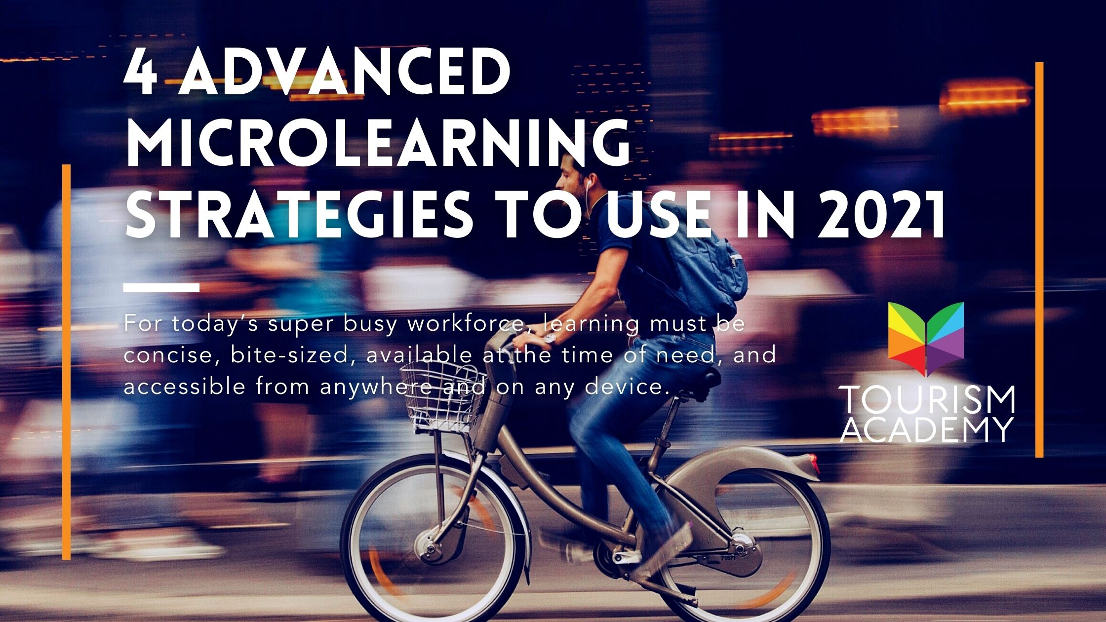 4 Advanced Microlearning Strategies To Use In 2021