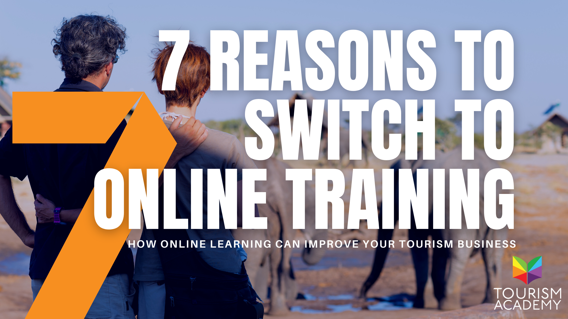 7 reasons to switch to online training tourism travel hospitality