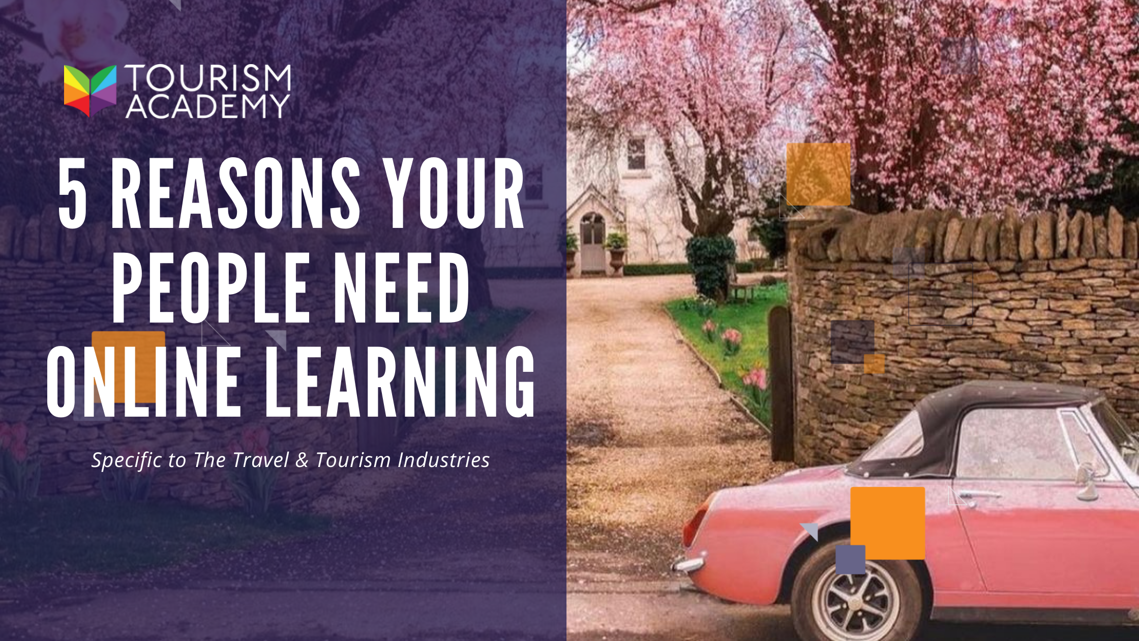 5 reasons why your tour travel hospitality tourism people need online learning