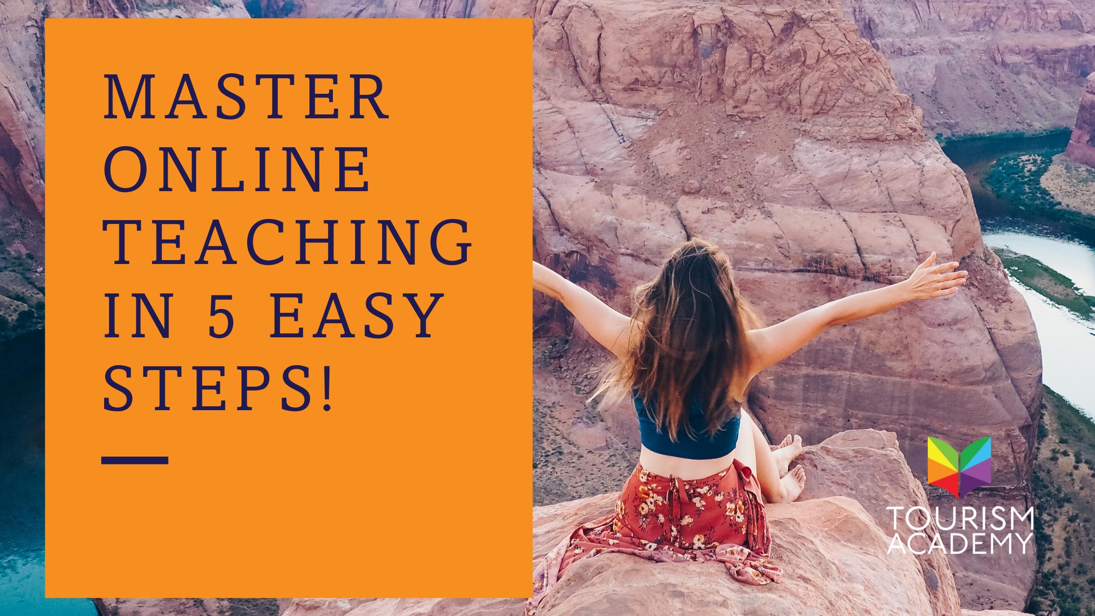 Master Online Teaching in 5 Easy Steps